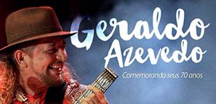Geraldo Azevedo celebra seus 70 anos na Bahia